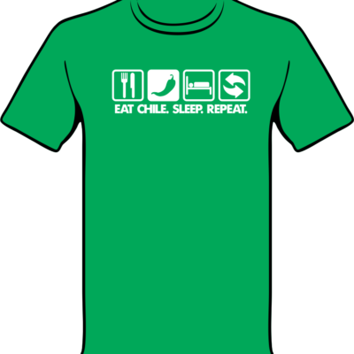 Eat Chile Sleep Repeat - White on Green